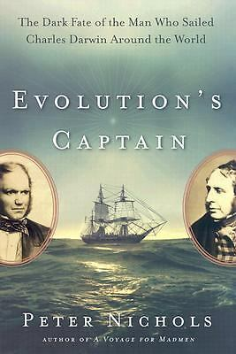 Evolution's Captain: The Dark Fate of the Man Who Sailed Charles Darwin Around t