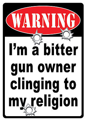 """Fun Ext Lge Authentic Tin Sign """"bitter Gun Owner Clinging To My Religion"""" ~ L24"""