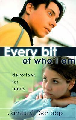 EVERY BIT OF WHO I AM by James Schaap--DEVOTIONS-TEEN-YOUTH-CHRISTIAN