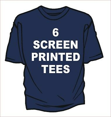 6 CUSTOM SCREEN PRINTED T-SHIRTS 2 LOCATIONS SCREEN PRINT TOP QUALITY BEST TEE