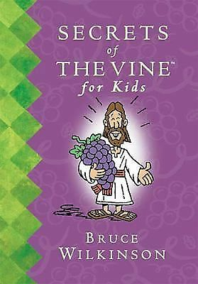 Secrets of the Vine for Kids by Wilkinson, Bruce H. 1400300533 - Hardback New