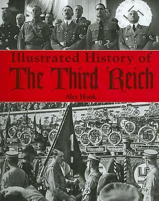 Illustrated History of the Third Reich by Alex Hook Hitler Nazi Germany History