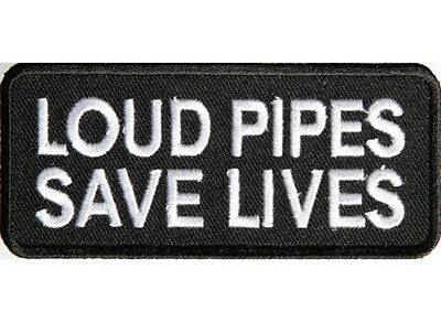 LOUD PIPES SAVE LIVES Embroidered Jacket Vest Funny Biker Saying Patch Emblem
