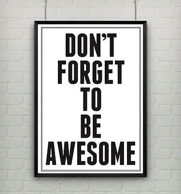 Motivational inspirational quote life poster picture print FORGET TO BE AWESOME