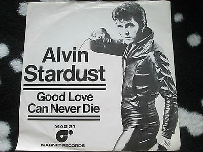 Alvin Stardust – Good Love Can Never Die Magnet MAG 21 UK 7inch 45 single
