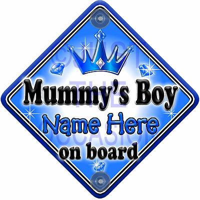 NEW * MUMMY'S BOY * GEM JEWEL * PRINCE  Personalised Baby on Board Car Sign