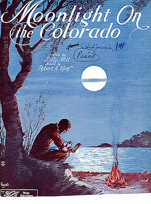 """1930 """"Moonlight On The Colorado"""" Words by Billy Moll & Music by Robert A. King"""