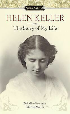 Helen Keller The Story of My Life Signet Classics 2010 ISBN-10 0451531566