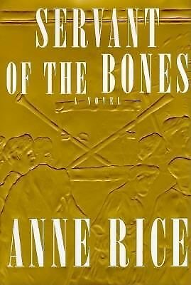 Servant of the Bones by Anne Rice (1996, Hardcover)