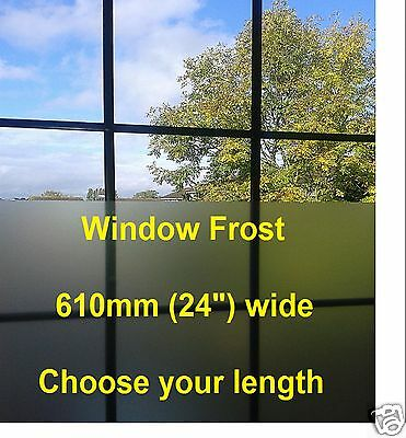 FROSTED WINDOW TINT FILM ETCH GLASS FROST 610mm WIDE  STICKY BACK PLASTIC S/ADH