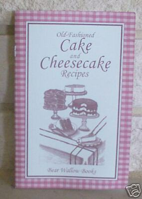 Old Fashioned Cake & Cheesecake, Civil War Era Cookbook