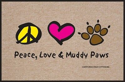 Peace, Love & Muddy Paws Welcome Mat - 18 x 27 - Funny Doormat Pet Themed Gift