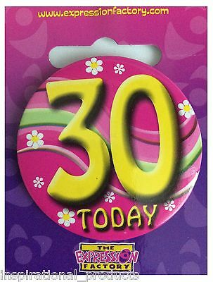 Expressions I AM 30 TODAY Happy 30th Birthday Badge Pink Ladies 55mm Diameter