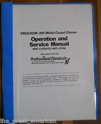 Prochem MODEL 200 Truckmount Carpet Cleaning Machine OPERATION & SERVICE MANUAL