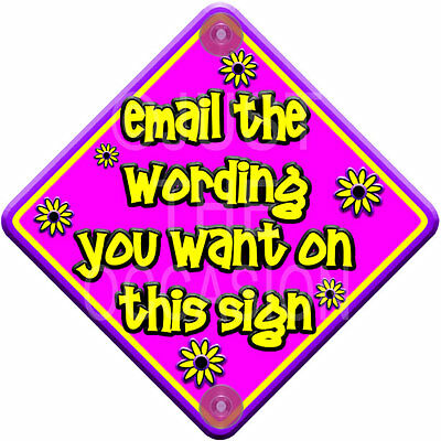 NEW   DIY FLORAL PINK   Personalised Baby on Board Car Sign Add Your Own Words