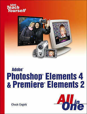 Adobe Photoshop Elements 4 and Premiere Elements 2 All in One by Chuck Engels