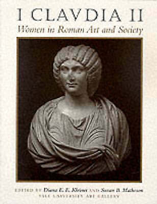 NEW I Claudia II: Women in Roman Art and Society by Yale University Art Gallery