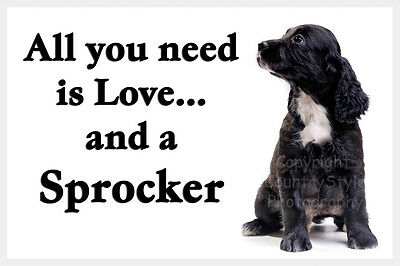 Sprocker Spaniel Black  Puppy Dog Fridge Magnet All you need is love gift