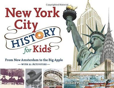 New York City History for Kids: From New Amsterdam to the Big Apple with 21 Acti