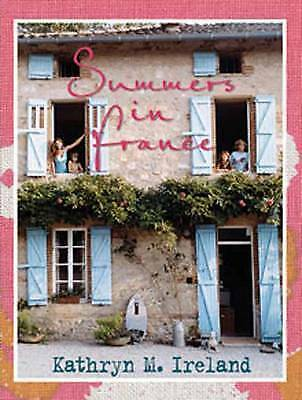 NEW Summers In France by Kathryn Ireland