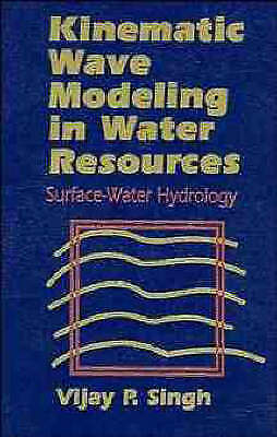 NEW Kinematic Wave Modeling in Water Resources, Surface-Water Hydrology