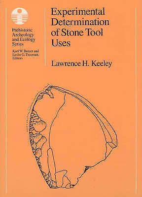 Experimental Determination of Stone Tool Uses: A Microwear Analysis (Prehistoric