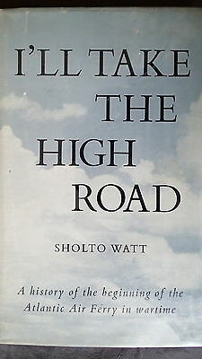 WW2 British I'll Take the High Road History Air Ferry Service Reference Book