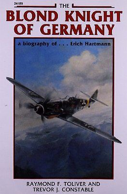The Blond Knight of Germany: A biography of Erich Hartmann by Raymond Toliver