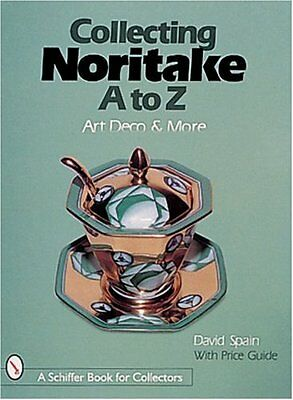 NEW Collecting Noritake, A to Z: Art Deco & More (Schiffer Book for Collectors)