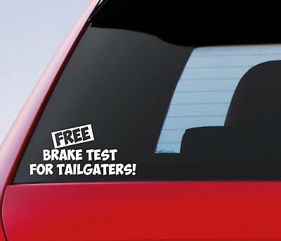 FREE BRAKE TEST FOR TAILGATERS Funny Car Window Bumper JDM DUB Decal Sticker