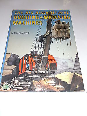 The Big Book of Real Building & Wrecking Machines by George J. Zaffo