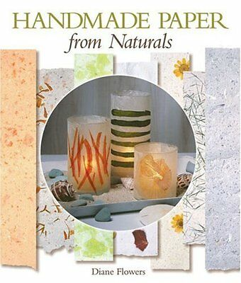 NEW Handmade Paper from Naturals by Diane D. Flowers