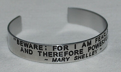 Quote By: ~ Mary Shelley (Frankenstein) ~ / Engraved, Polished Bracelet,Gift Bag