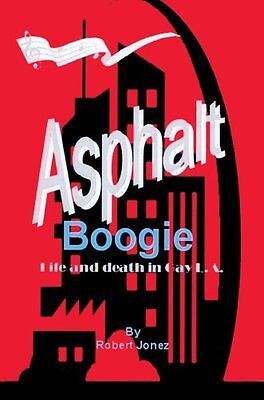 NEW Asphalt Boogie: Life and death in Gay L.A. by Robert Jonez