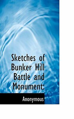 NEW Sketches of Bunker Hill Battle and Monument by Anonymous