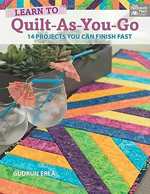 NEW Learn to Quilt-as-you-go: 14 Projects You Can Finish Fast by Gudrun Erla