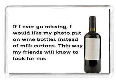 Lost Person On Picture Bottle of Wine FRIDGE MAGNET Quotes Saying Gift Present