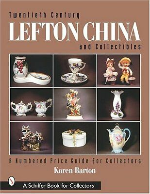 Twentieth Century Lefton China and Collectibles : A Numbered Price Guide for Col