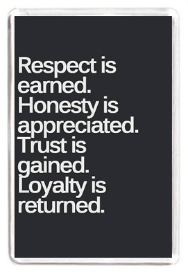 Fridge Magnet Respect Honesty Appreciated Trust Loyalty Life Lesson Quote Gift