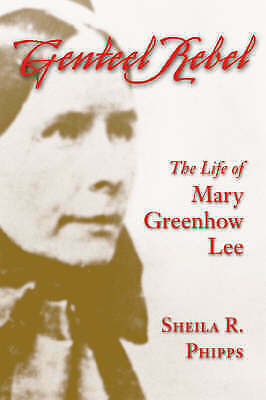 NEW Genteel Rebel: The Life of Mary Greenhow Lee (Southern Biography Series)