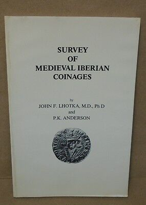 Survey of Medieval Iberian Coinages By John F. Lhotka and P.K. Anderson