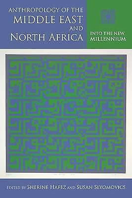 Anthropology of the Middle East and North Africa: Into the New Millennium (Publi