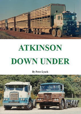 Atkinson Down Under An Illustrated history of Atkinson truck in Australia