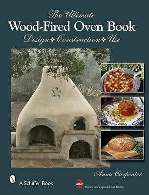 The Ultimate Wood-fired Oven Book: Design, Construction, Use by Anna Carpenter