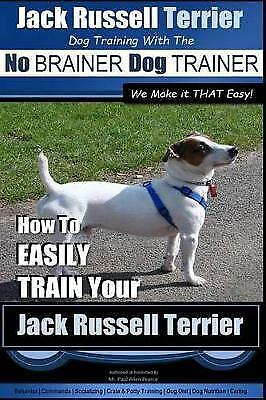 Jack Russell Terrier | Dog Training With The ~ No BRAINER Dog TRAINER |  WE Make