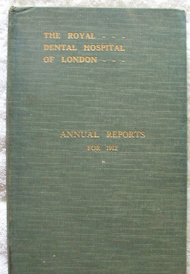 The Royal Dental Hospital of London- Annual Reports For 1912