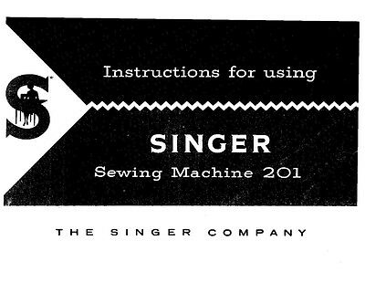 Singer 201-201-1-201-2-201-3-201-4-1200-1 Sewing Machine Owners Manual