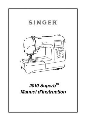 Singer 2010-SUPERB Sewing Machine/Embroidery/Serger Owners Manual
