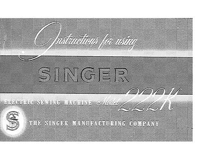 Singer 222K Sewing Machine/Embroidery/Serger Owners Manual
