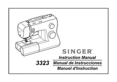 Singer 3323S Sewing Machine/Embroidery/Serger Owners Manual